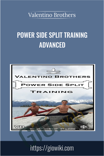 Power Side Split Training Advanced - Valentino Brothers
