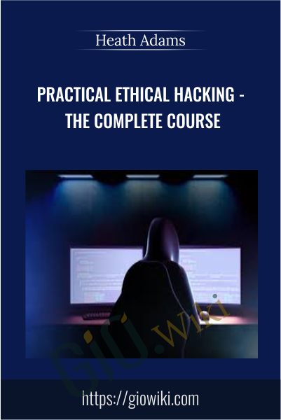 Practical Ethical Hacking - The Complete Course - Heath Adams