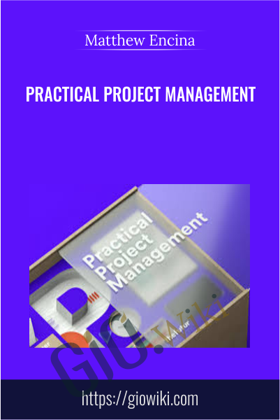 Practical Project Management - Matthew Encina