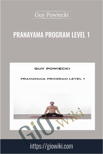 Pranayama Program Level 1 - Guy Powiecki