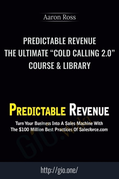 "Predictable Revenue The Ultimate ""Cold Calling 2.0″ Course & Library"