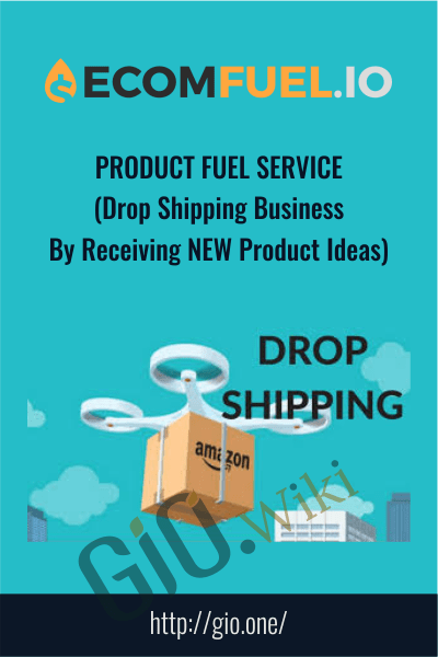 Product Fuel Service (Drop Shipping Business By Receiving NEW Product Ideas) - Ecom Fuel