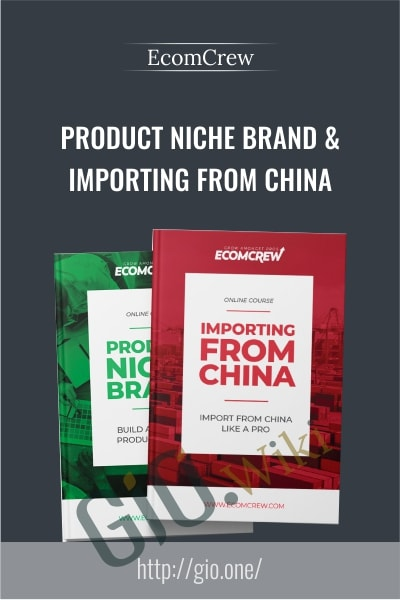 Product Niche Brand & Importing From China - EcomCrew