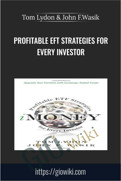 Profitable EFT Strategies for Every Investor - Tom Lydon & John F.Wasik
