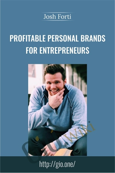 Profitable Personal Brands for Entrepreneurs - Josh Forti