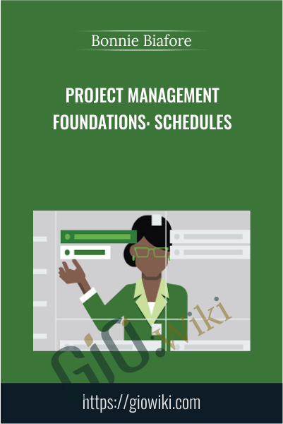Project Management Foundations: Schedules - Bonnie Biafore
