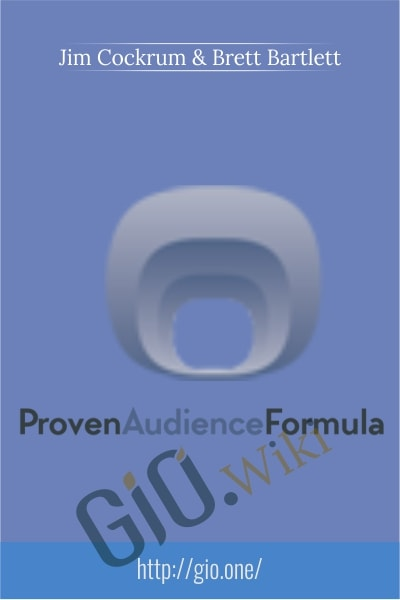 Proven Audience Formula Course - Jim Cockrum and Brett Bartlett
