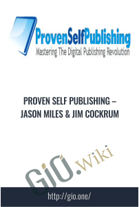 Proven Self Publishing – Jason Miles & Jim Cockrum