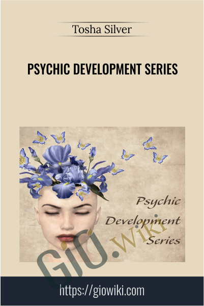 Psychic Development Series - Tosha Silver