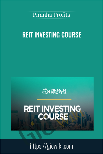 REIT Investing Course - Piranha Profits