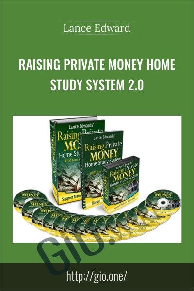 Raising Private Money Home Study System 2.0 - Lance Edward