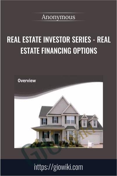 Real Estate Investor Series - Real Estate Financing Options