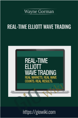 Real-Time Elliott Wave Trading - Wayne Gorman