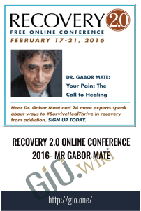 Recovery 2.0 Online Conference 2016 - Mr Gabor Mate