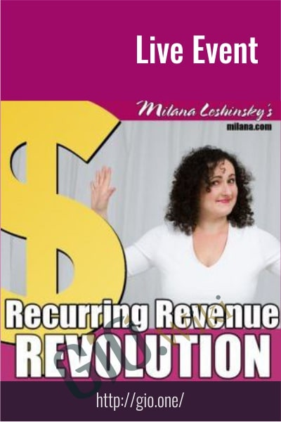 Recurring Revenue Revolution – Live Event - Milana Leshinsky
