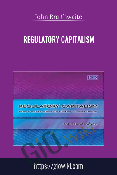 Regulatory Capitalism - John Braithwaite
