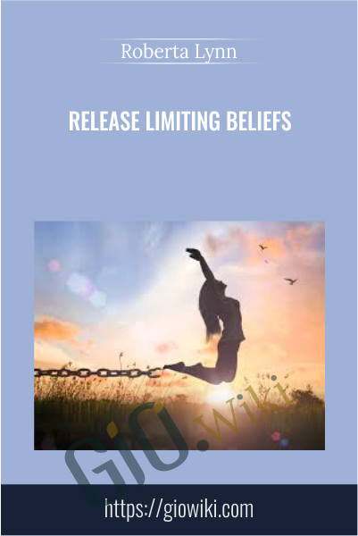 Release Limiting Beliefs - Roberta Lynn