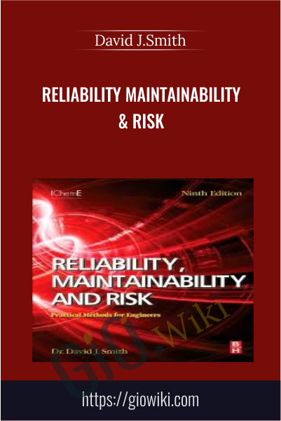 Reliability Maintainability & Risk - David J.Smith