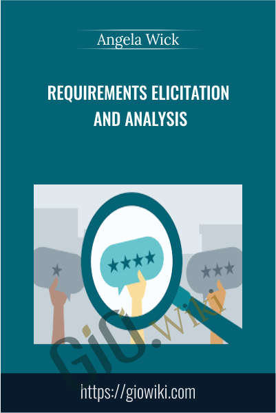 Requirements Elicitation and Analysis - Angela Wick