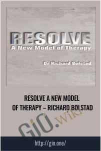 Resolve A New Model of Therapy – Richard Bolstad