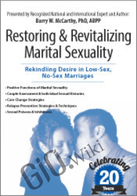 Restoring & Revitalizing Marital Sexuality - Barry W McCarthy, PHD, ABPP