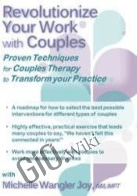 Revolutionize Your Work with Couples: Proven Techniques for Couples Therapy to Transform Your Practice - Michelle Wangler