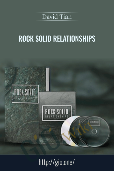 Rock Solid Relationships - David Tian