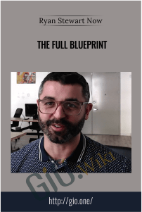 The Full Blueprint - Ryan Stewart Now