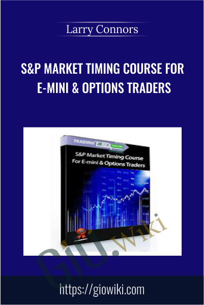 S&P Market Timing Course For E-mini & Options Traders - Larry Connors