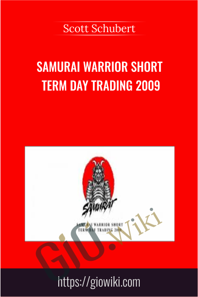 Samurai Warrior Short Term Day Trading 2009 - Scott Schubert