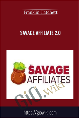 Savage Affiliate 2.0 - Franklin Hatchett