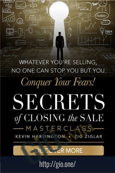 Secrets of Closing the Sale Masterclass - Kevin Harrington and Zig Ziglar