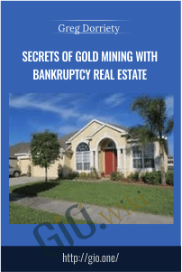 Secrets of Gold Mining with Bankruptcy Real Estate – Greg Dorriety