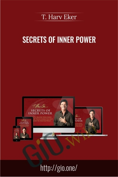 Secrets of Inner Power - T. Harv Eker