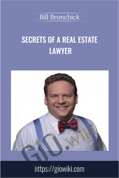 Secrets of a Real Estate Lawyer - Bill Bronchick