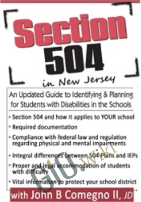 Section 504 in New Jersey: An Updated Guide to Identifying & Planning for Students with Disabilities in the Schools - John B. Comegno II