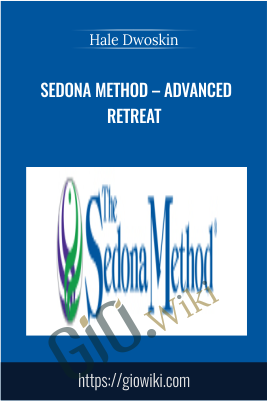 Sedona Method – Advanced Retreat - Hale Dwoskin
