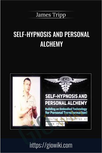 Self-Hypnosis and Personal Alchemy - James Tripp