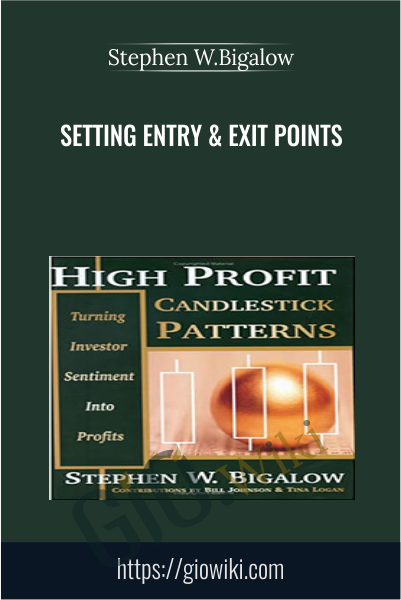 Setting Entry & Exit Points - Stephen W.Bigalow
