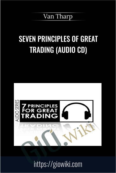 Seven Principles of Great Trading (Audio CD) - Van Tharp