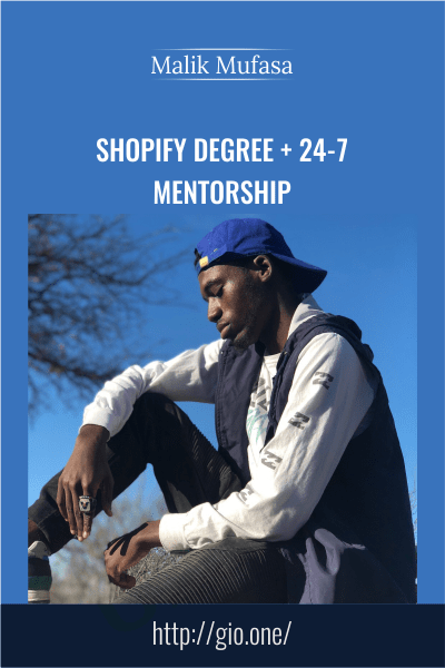 Shopify Degree + 24-7 Mentorship - Malik Mufasa