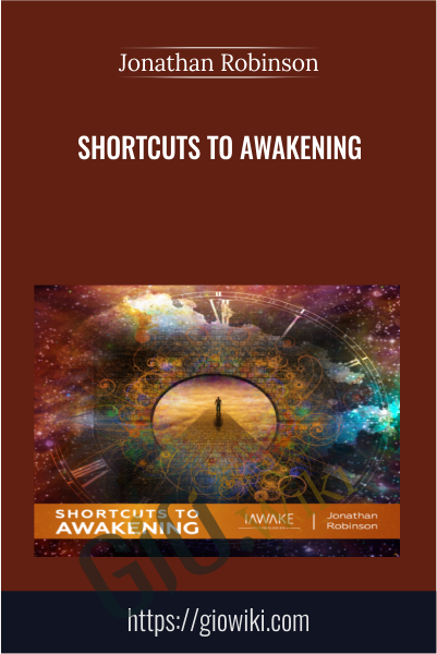 Shortcuts to Awakening - Jonathan Robinson