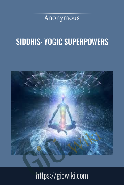 Siddhis: Yogic Superpowers