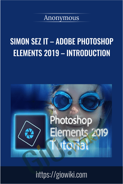 Simon Sez IT – Adobe Photoshop Elements 2019 – Introduction