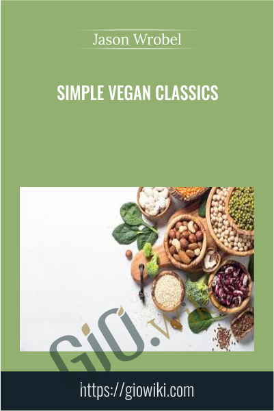 Simple Vegan Classics - Jason Wrobel