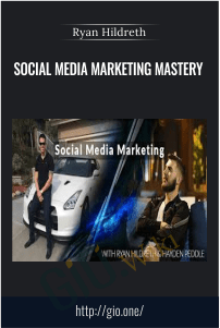 Social Media Marketing Mastery – Ryan Hildreth