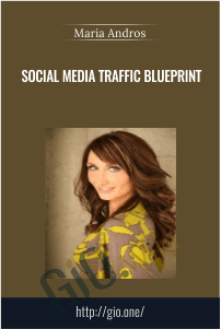 Social Media Traffic Blueprint - Maria Andros
