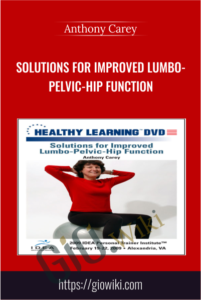 Solutions for Improved Lumbo-Pelvic-Hip Function - Anthony Carey