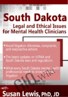 South Dakota Legal & Ethical Issues for Mental Health Clinicians - Susan Lewis