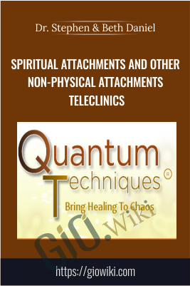 Spiritual Attachments and Other Non-Physical Attachments Teleclinics - Dr. Stephen & Beth Daniel